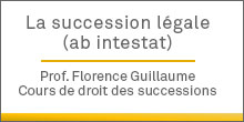 La succession légale (ab intestat)